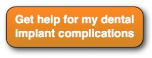 Get help for dental implant complications